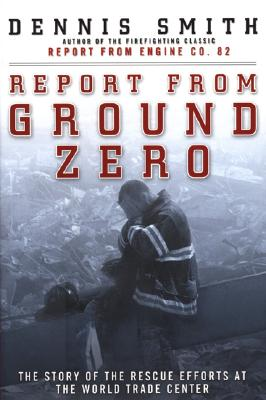 Image for Report from Ground Zero: The Story of the Rescue Efforts at the World Trade Center