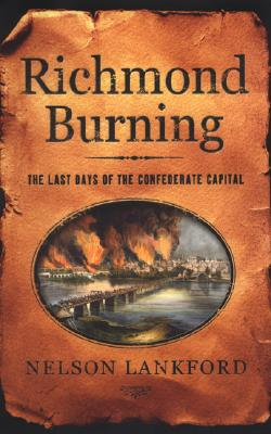 Image for Richmond Burning; The Last Days of the Confederate Capital
