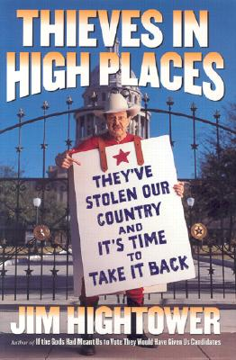 Image for Thieves in High Places: They've Stolen Our Country--And It's Time to Take It Back