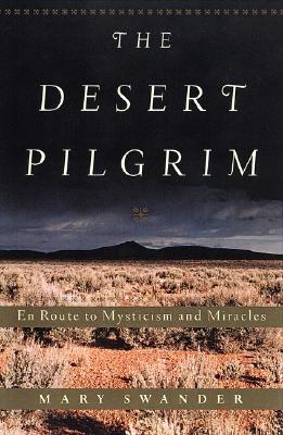 Image for The Desert Pilgrim (Mary Swander)
