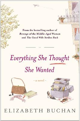 Image for Everything She Thought She Wanted, A Novel