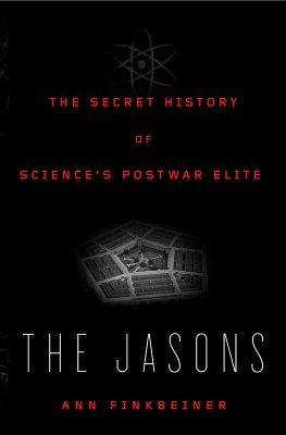 Image for The Jasons: The Secret History of Science's Postwar Elite