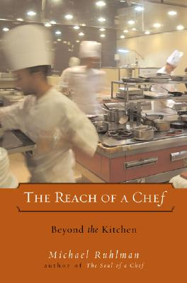 Image for The Reach of a Chef: Beyond the Kitchen