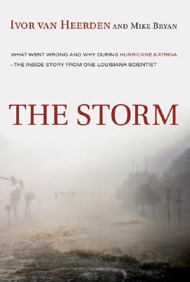 Image for The Storm: What Went Wrong and Why During Hurricane Katrina--the Inside Story from One Louisiana Scientist