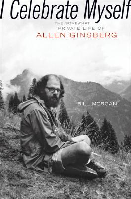 Image for I Celebrate Myself : The Somewhat Private Life of Allen Ginsberg