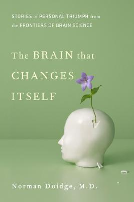 Image for The Brain That Changes Itself: Stories of Personal Triumph from the Frontiers of Brain Science (James H. Silberman Books)