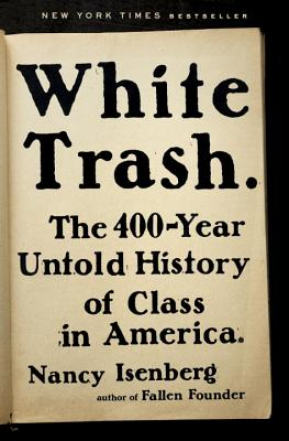 Image for White Trash: The 400-Year Untold History of Class in America