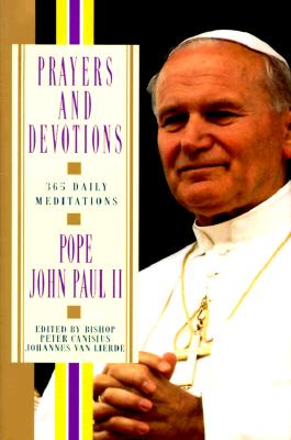 Image for Prayers and Devotions: 365 Daily Meditations; from John Paul II