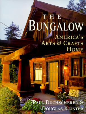 Image for The Bungalow: America's Arts and Crafts Home