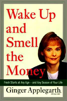 Image for WAKE UP AND SMELL THE MONEY FRESH STARTS AT ANY AGE-ANDANY SEASON OF YOUR LIFE