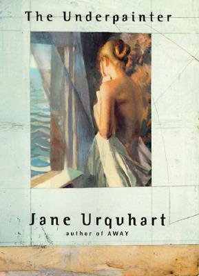 The Underpainter, Urquhart, Jane