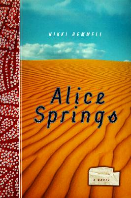 Alice Springs: A Novel, Gemmell, Nikki