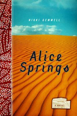 Alice Springs: A Novel, Gemmell, Nikki