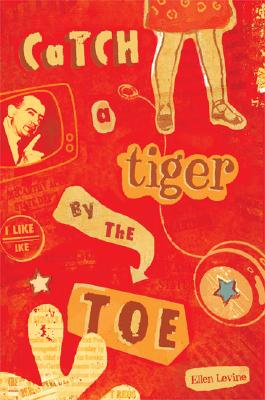 Catch a Tiger by the Toe, Levine, Ellen S.