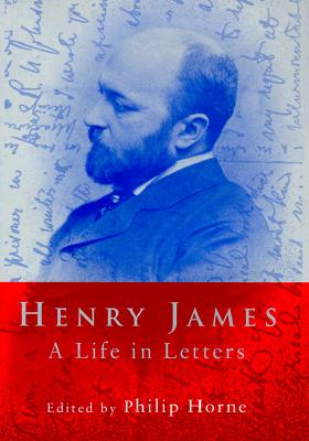 Image for Henry James: A Life in Letters