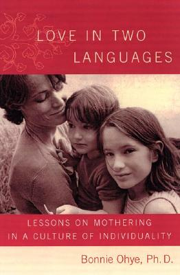 Image for Love in Two Languages : Lessons on Mothering in a Culture of Individuality