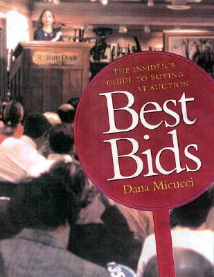 Image for Best Bids: The Insider's Guide to Buying at Auction