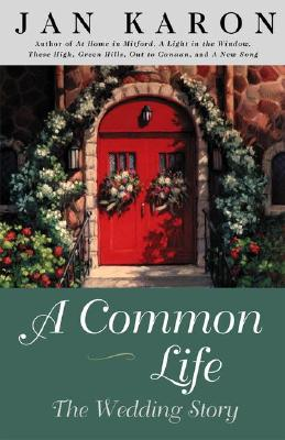 A Common Life : The Wedding Story (The Mitford Years), Jan  Karon