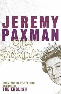 ON ROYALTY, Paxman, Jeremy