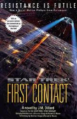 Star Trek First Contact (Star Trek The Next Generation), J. M. Dillard, Ronald D. Moore, Brannon Braga, Rick Berman, Judith Reeves-Stevens, Garfield Reeves-Stevens
