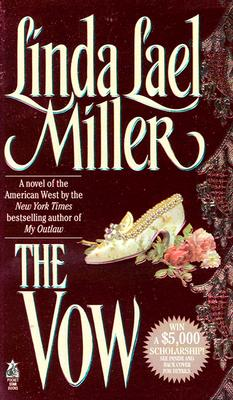 The Vow: A Novel of the American West, LINDA LAEL MILLER