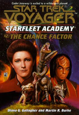 The Chance Factor (Star Trek Voyager: Starfleet Academy No. 2), Gallagher, Diana G.; Burke, Martin R.