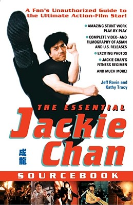 The Essential Jackie Chan Sourcebook, Rovin, Jeff; Tracy, Kathy