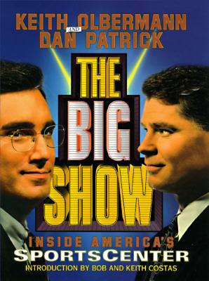 Image for The Big Show : Inside ESPN's Sportscenter