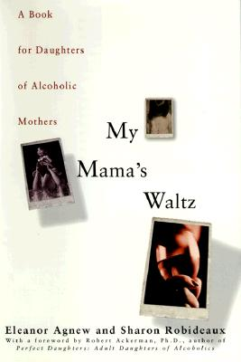 Image for My Mamas Waltz: A Book for Daughters of Alchoholic Mothers
