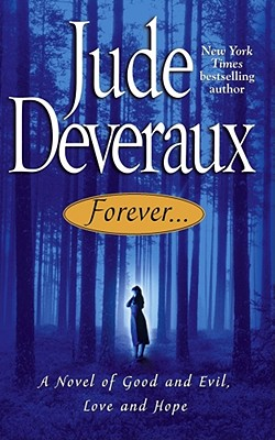 Forever... : A Novel of Good and Evil, Love and Hope (Forever Trilogy), Jude Deveraux