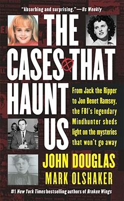 The Cases That Haunt Us, John Douglas, Mark Olshaker, John 'Douglas