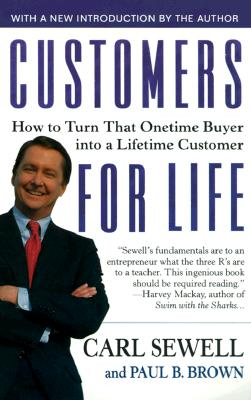 Image for CUSTOMERS FOR LIFE: HOW TO TURN THAT ONE TIME BUYER INTO A LIFELONG CUSTOMER