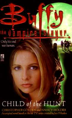 Child of the Hunt (Buffy the Vampire Slayer), Christopher Golden, Nancy Holder