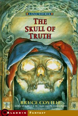 Image for The Skull of Truth: A Magic Shop Book (Magic Shop Series , No 4)