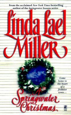 A Springwater Christmas (Springwater Seasons), LINDA LAEL MILLER
