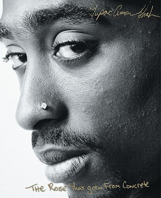 Rose That Grew From Concrete, Tupac Shakur