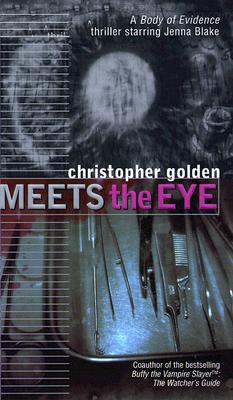 Image for Meets the Eye (Body of Evidence)