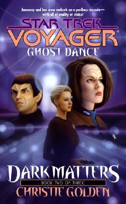 Image for Ghost Dance (Star Trek Voyager Dark Matters Book 2)