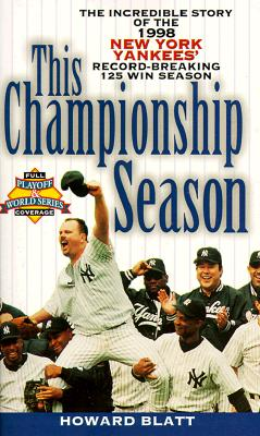 Image for This Championship Season : The Incredible Story of the 1998 New York Yankees