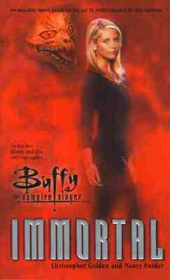 Immortal  (Buffy the Vampire Slayer), CHRISTOPHER GOLDEN, NANCY HOLDER