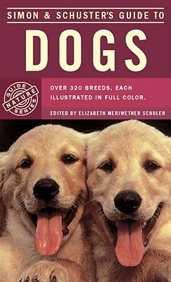 Simon and Schuster's Guide to Dogs, Schuler, Elizabeth Meriwether (editor)