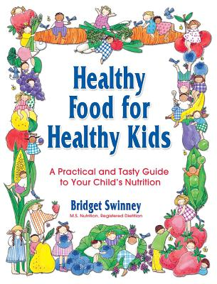 Image for Healthy Food For Healthy Kids: A Practical and Tasty Guide to Your Child's Nutrition