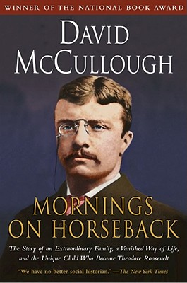 Image for Mornings on Horseback: The Story of an Extraordinary Family, a Vanished Way of Life and the Unique Child Who Became Theodore Roosevelt