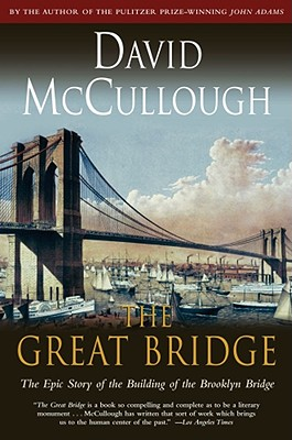 Image for Great Bridge : The Epic Story of the Building of the Brooklyn Bridge