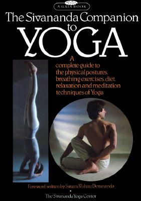 "Image for ""The Sivananda Companion to Yoga:  A Complete Guide to the Physical Postures, Breathing Exercises, Diet, Relaxation and Meditation Techniques of Yoga"""