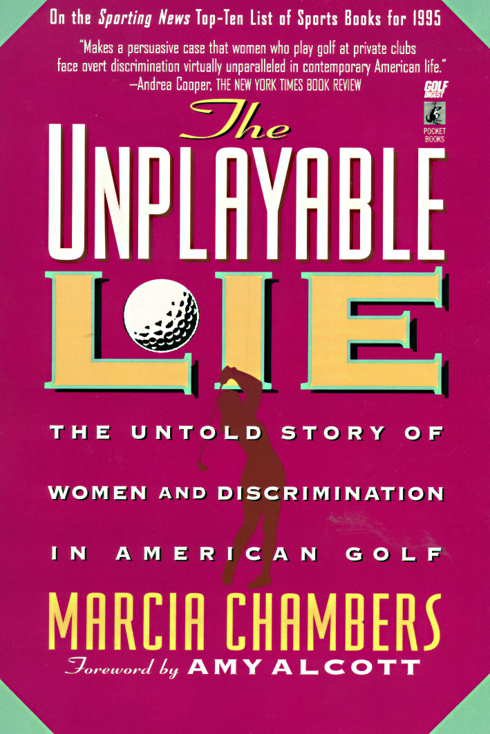 Image for Unplayable Lie: The Untold Story of Women and Discrimination in American Golf