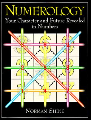 Image for Numerology : Your Character and Future Revealed in Numbers