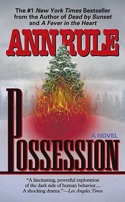 Possession, ANN RULE