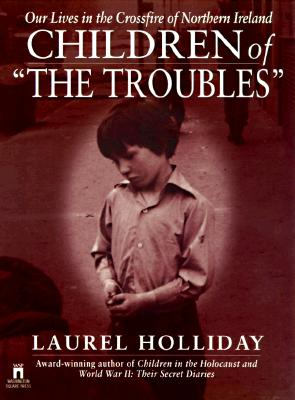 Image for Children of the Troubles : Our Lives in the Crossfire of Northern Ireland