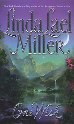 "One Wish, ""Miller, Linda Lael"""